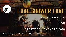 Love Shower Love + Atta Bengala - live@circolo Agorà